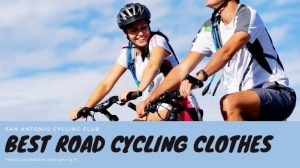 Best Road Cycling Clothes