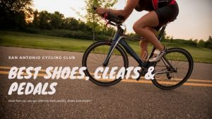 Best Bike Shoes, Cleats and Pedals